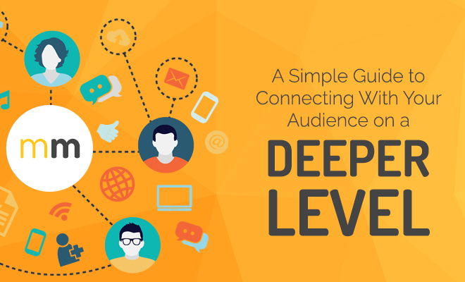 how to connect with your audiences on a deeper level