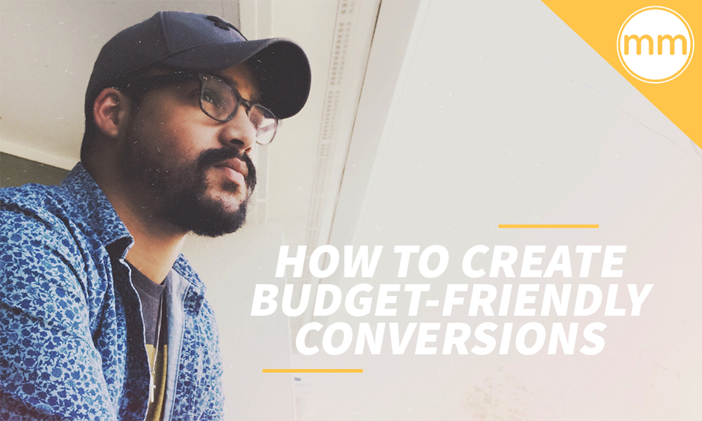 How to Create Budget-Friendly Conversions