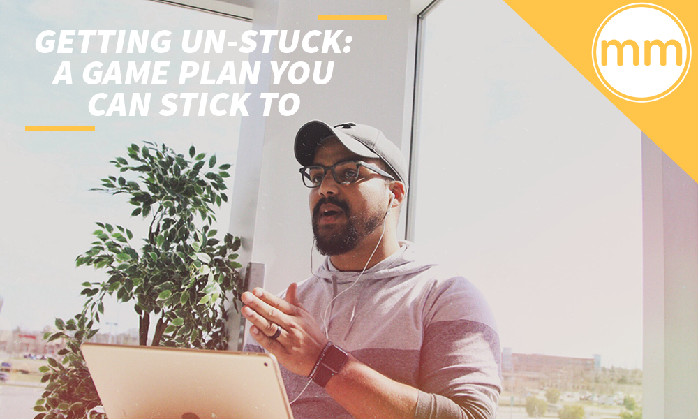 Getting-Un-Stuck-A-Game-Plan-You-Can-Stick-To-