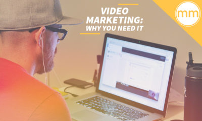 Video Marketing- Why You Need It
