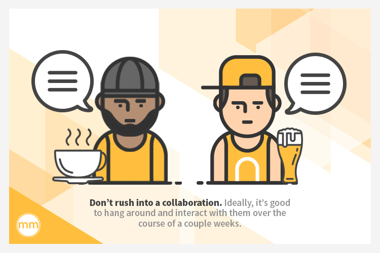 don't rush into collaboration