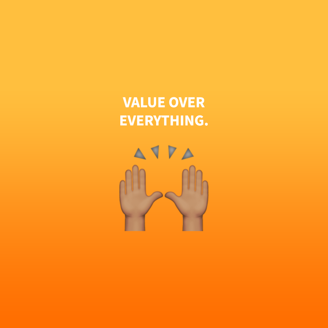 Value over everything