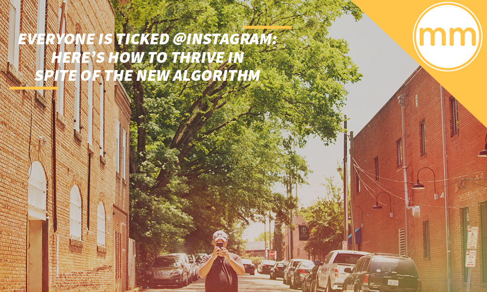 How to Thrive in spite of the New Instagram Algorithm