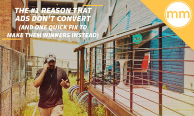 The #1 Reason That Ads Don't Convert (And One Quick Fix to Make Them Winners Instead)